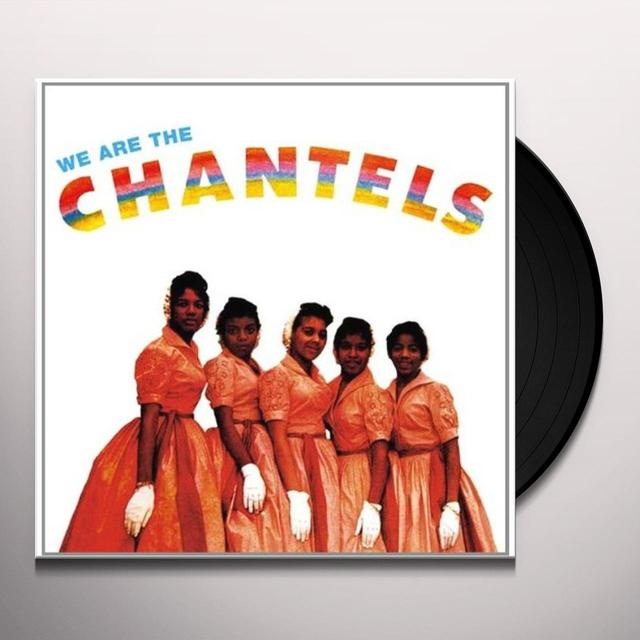 WE ARE THE CHANTELS Vinyl Record