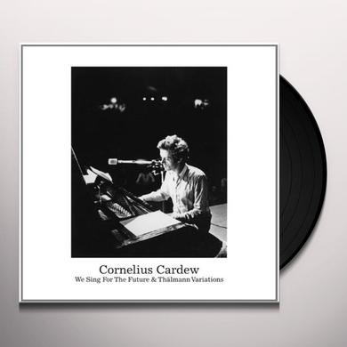 Cornelius Cardew WE SING FOR THE FUTURE & THALMANN VARIATIONS Vinyl Record