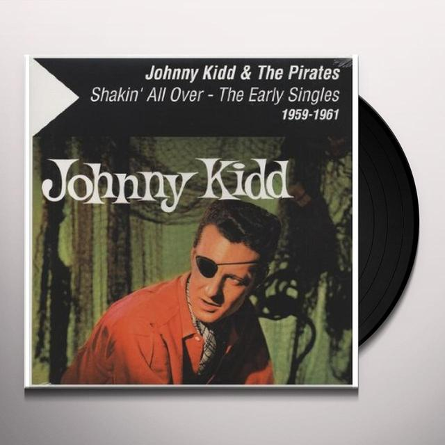 Johnny Kidd & The Pirates SHAKIN ALL OVER - THE EARLY SINGLES 1959-1961 Vinyl Record