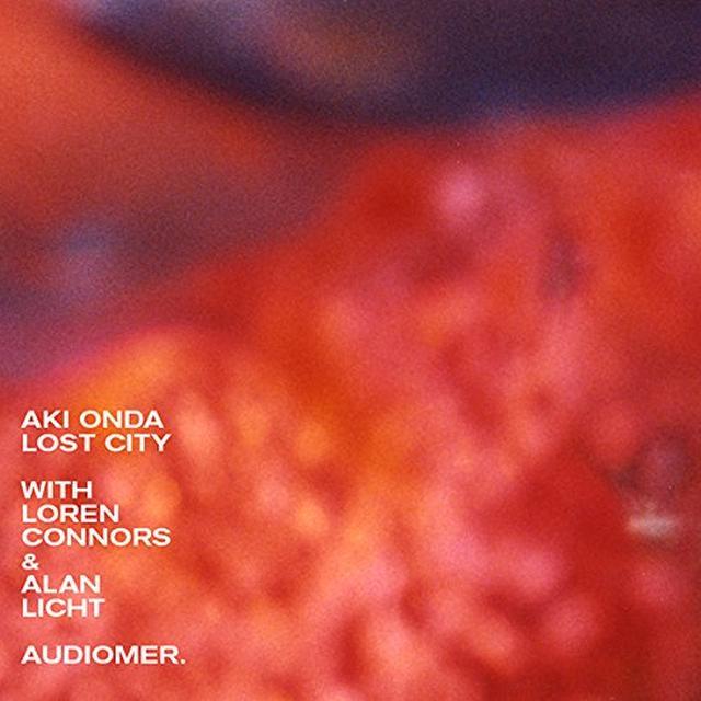 Aki Onda / Loren Connors / Alan Licht