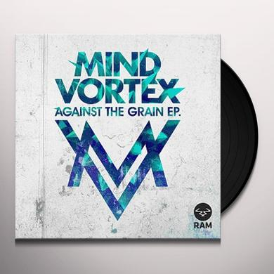 Mind Vortex AGAINST THE GRAIN Vinyl Record