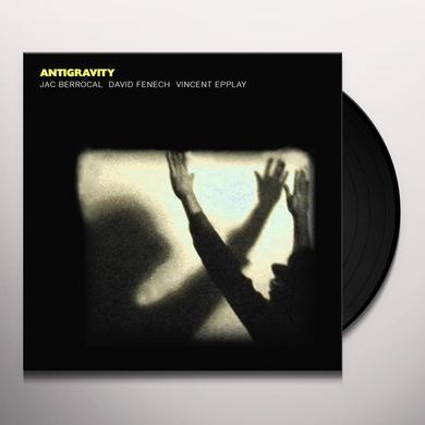 Jac Berrocal / David Fenech / Vincent Epplay ANTIGRAVITY Vinyl Record