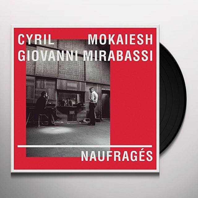 Cyril Mokaiesh / Giovanni Mirabassi NAUFRAGES (GER) Vinyl Record