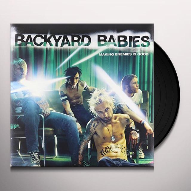 Backyard Babies MAKING ENEMIES IS GOOD (VINYL RE-ISSUE) Vinyl Record - Reissue