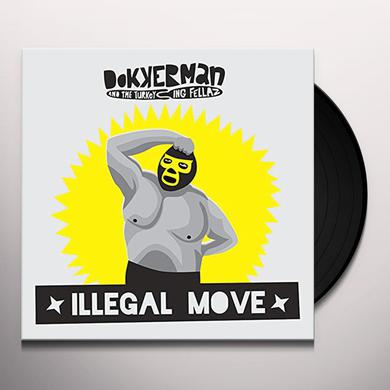 Dokkerman & The Turkeying Fellaz ILLEGAL MOVE Vinyl Record