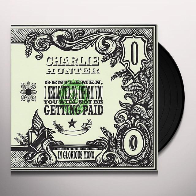 Charlie Hunter GENTLEMEN I NEGLECTED TO INFORM YOU Vinyl Record