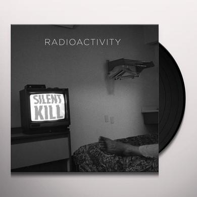 Radioactivity SILENT KILL Vinyl Record