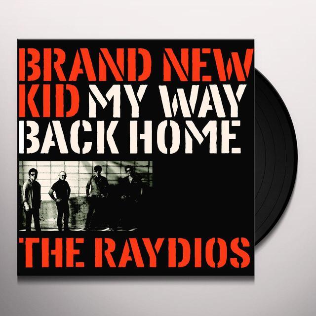 RAYDIOS BRAND NEW KID / MY WAY BACK HOME Vinyl Record