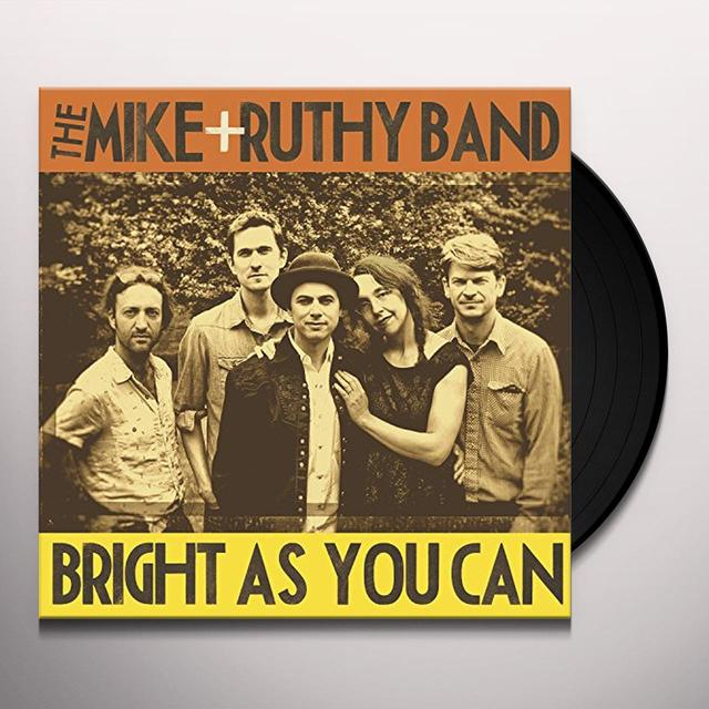 MIKE & RUTHY BAND BRIGHT AS YOU CAN Vinyl Record