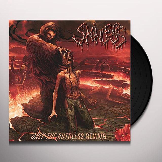 Skinless ONLY THE RUTHLESS REMAIN Vinyl Record