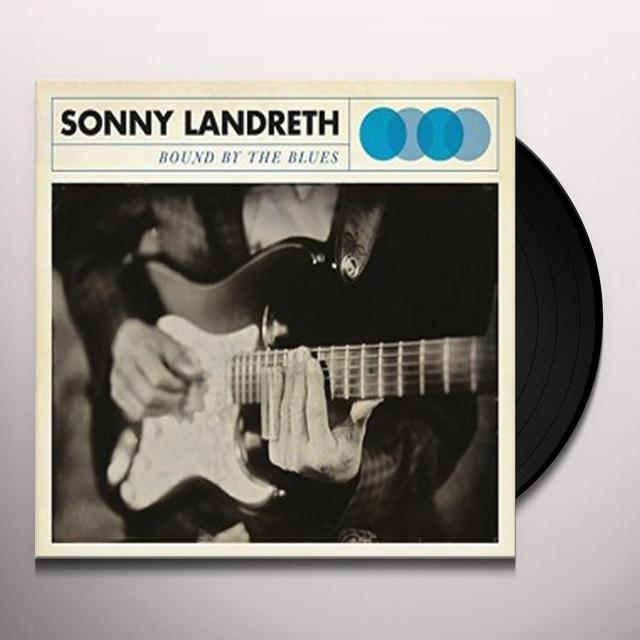 Sonny Landreth BOUND BY THE BLUES Vinyl Record - UK Release