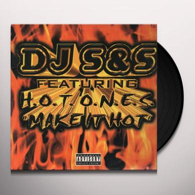 DJ S & S MAKE IT HOT Vinyl Record
