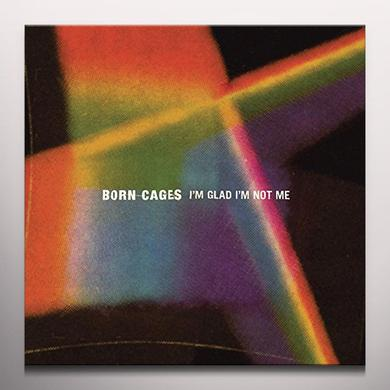 Born Cages I'M GLAD I'M NOT ME  (DLI) Vinyl Record - Colored Vinyl