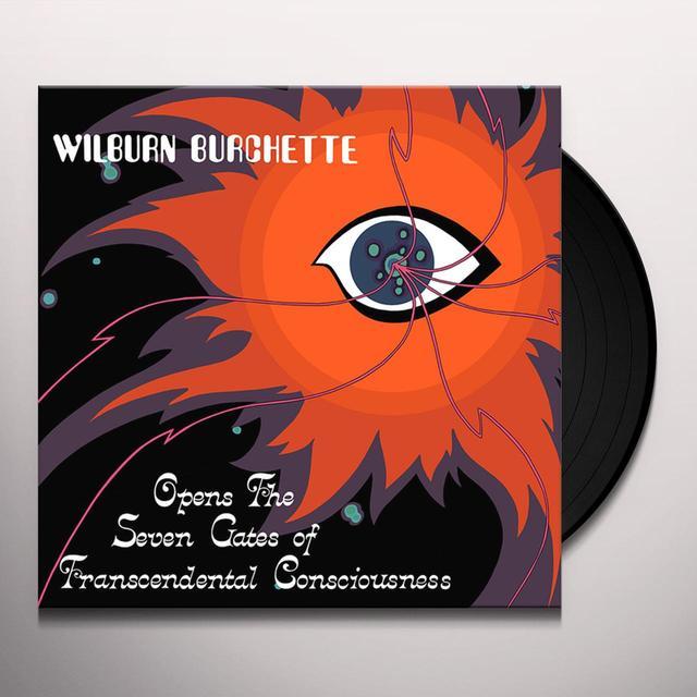 Master Wilburn Burchette OPENS THE SEVEN GATES OF TRANSCENDENTAL CONSCIOUS Vinyl Record