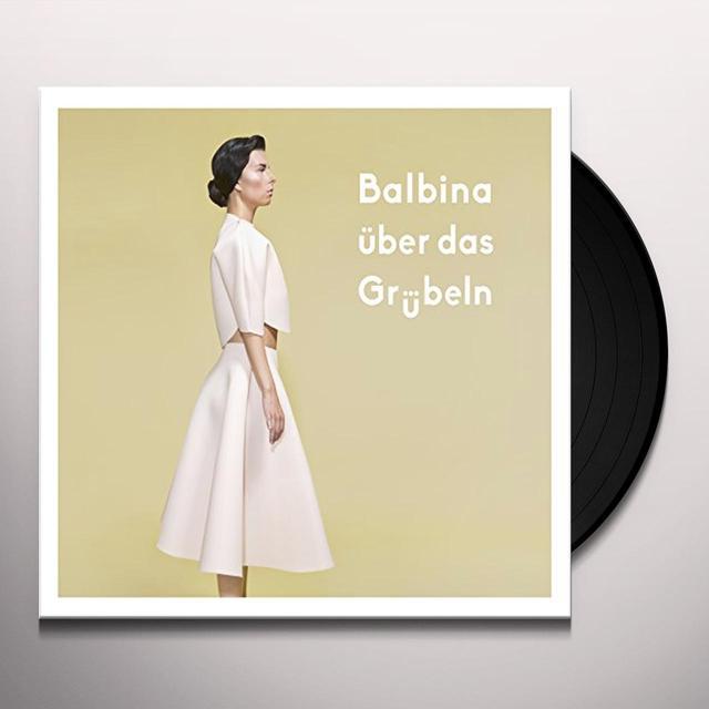 BALBINA UBER DAS GRUBELN (GER) Vinyl Record