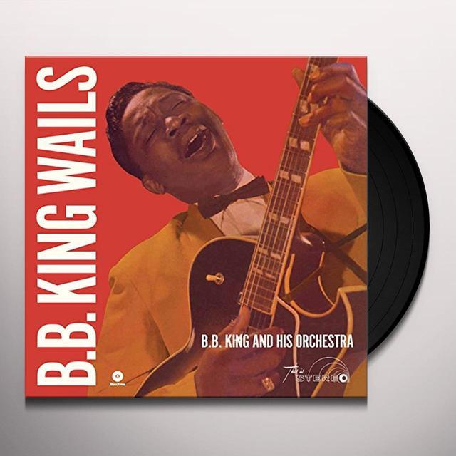 B.B. King WAILS Vinyl Record - Spain Import