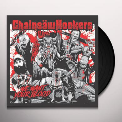 CHAINSAW HOOKERS WE WANT YOUR BLOOD Vinyl Record