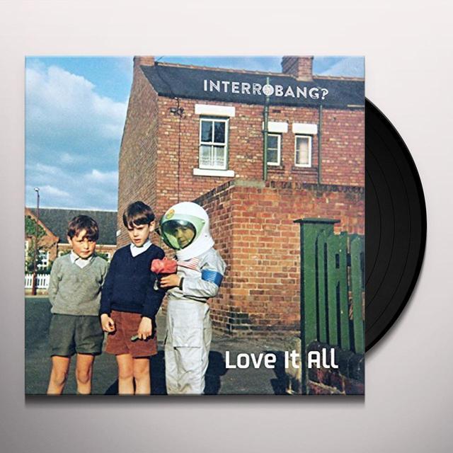 INTERROBANG LOVE IT ALL Vinyl Record