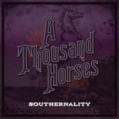 A THOUSAND HORSES SOUTHERNALITY Vinyl Record