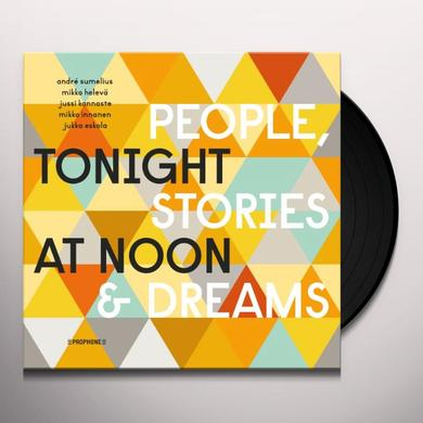 Andre Sumelius / Jussi Kannaste / Jukka Eskola TONIGHT AT NOON - PEOPLE & STORIES & DREAMS Vinyl Record