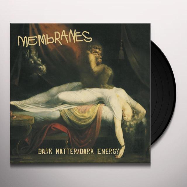 The Membranes DARK MATTER / DARK ENERGY Vinyl Record - UK Import
