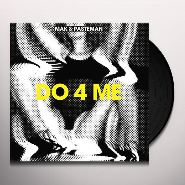 Mak & Pasteman DO 4 ME Vinyl Record