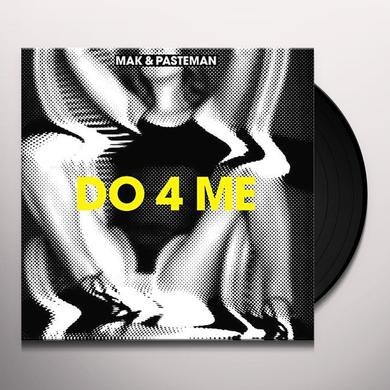 Mak & Pasteman DO 4 ME Vinyl Record
