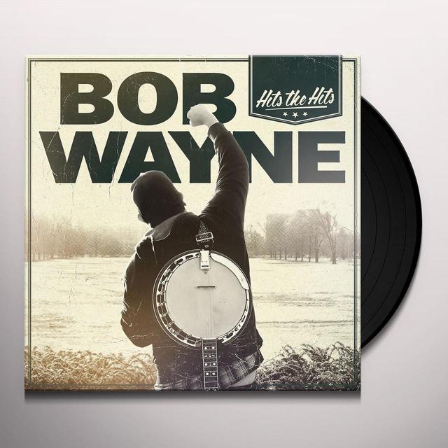 Bob Wayne HITS THE HITS Vinyl Record - UK Import