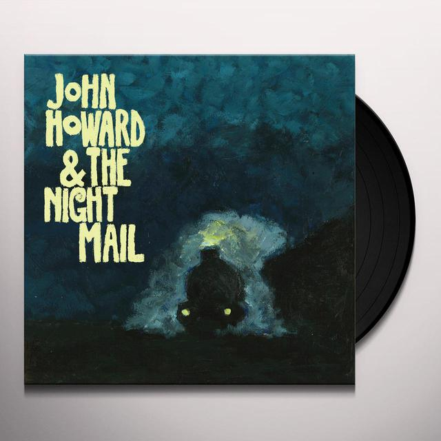 JOHN HOWARD & THE NIGHT MAIL Vinyl Record