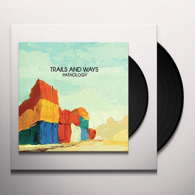Trails & Ways PATHOLOGY Vinyl Record
