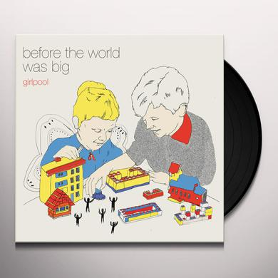 GIRLPOOL BEFORE THE WORLD WAS BIG Vinyl Record