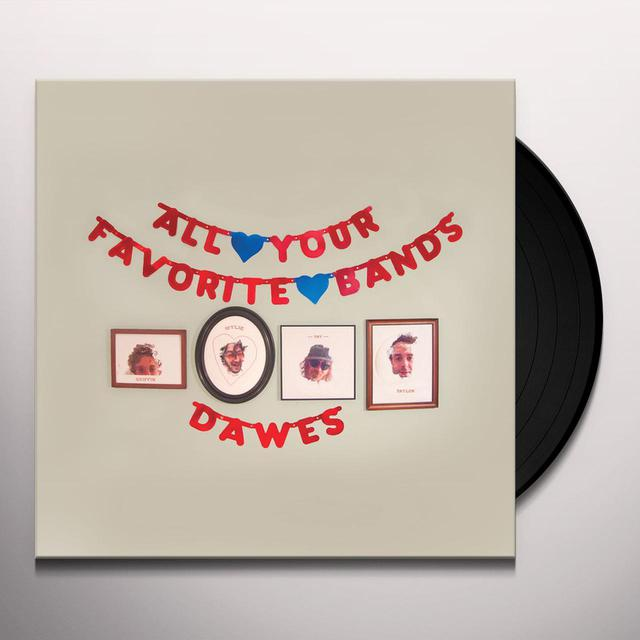 Dawes ALL YOUR FAVORITE BANDS Vinyl Record