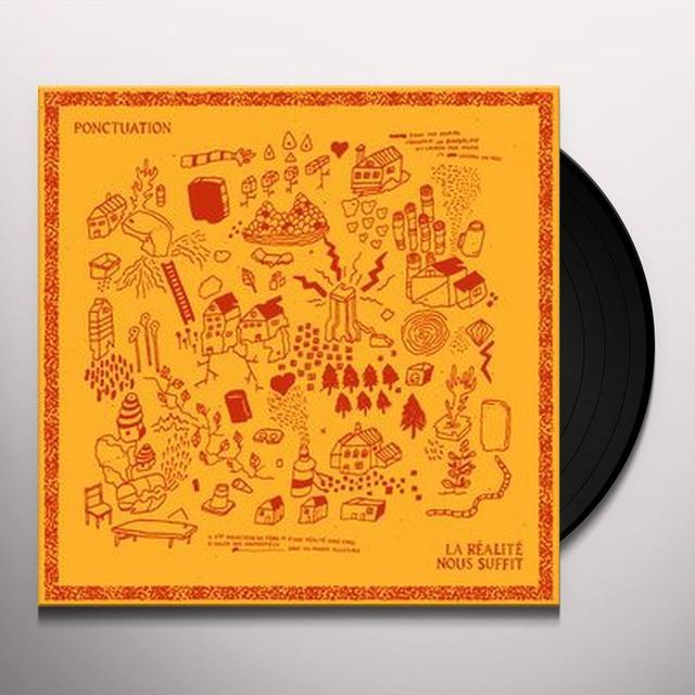 Ponctuation LA REALITE NOUS SUFFIT Vinyl Record