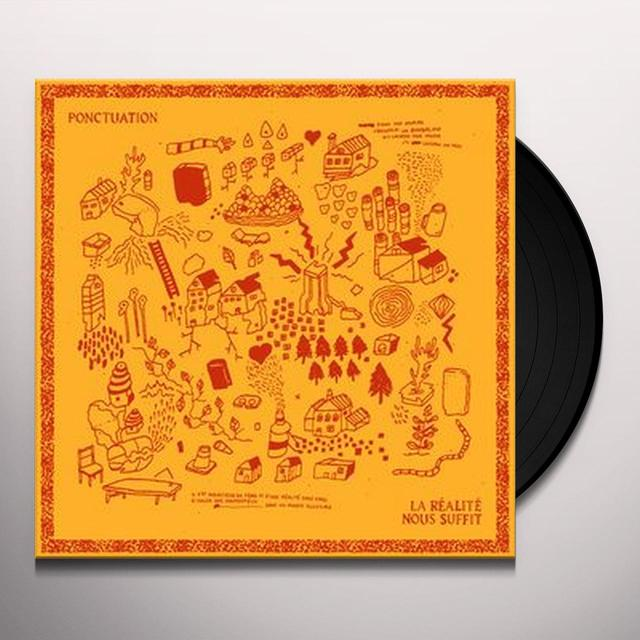 Ponctuation LA REALITE NOUS SUFFIT Vinyl Record - Canada Import