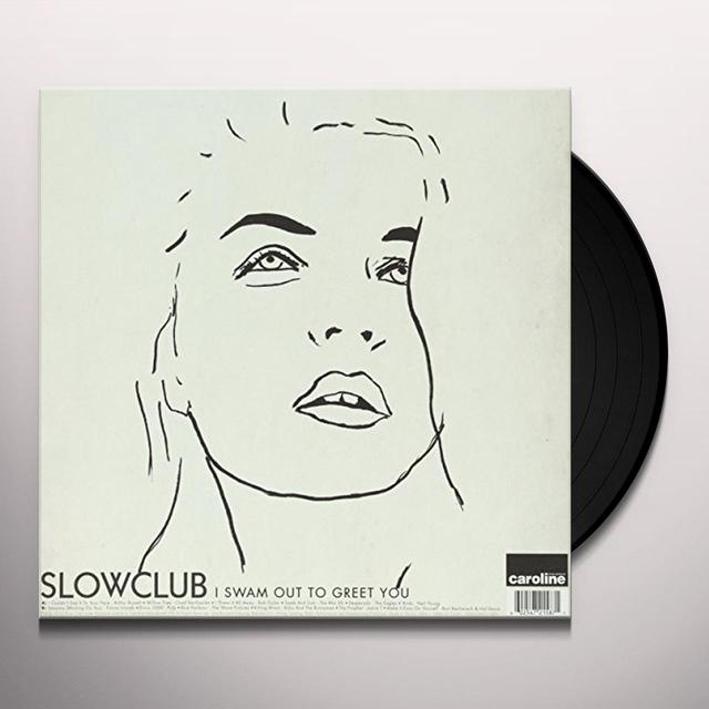 Slow Club I SWAM OUT TO GREET YOU Vinyl Record