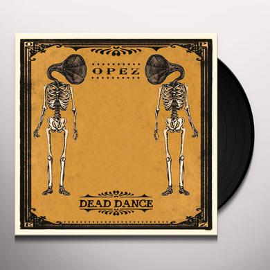 OPEZ DEAD DANCE Vinyl Record