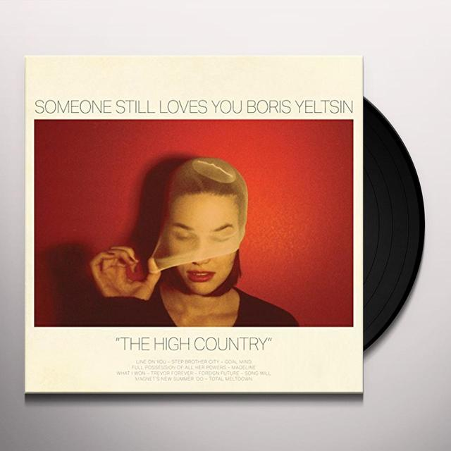 Someone Still Loves You Boris Yeltsin HIGH COUNTRY Vinyl Record - 180 Gram Pressing, Digital Download Included