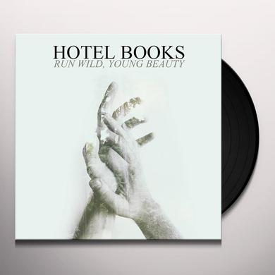 Hotel Books RUN WILD YOUNG BEAUTY Vinyl Record