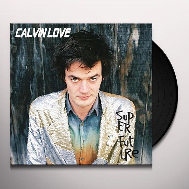 Calvin Love SUPER FUTURE Vinyl Record