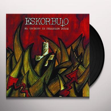 Eskorbuto INFIERNO ES DEMASIADO DULCE Vinyl Record - Spain Import