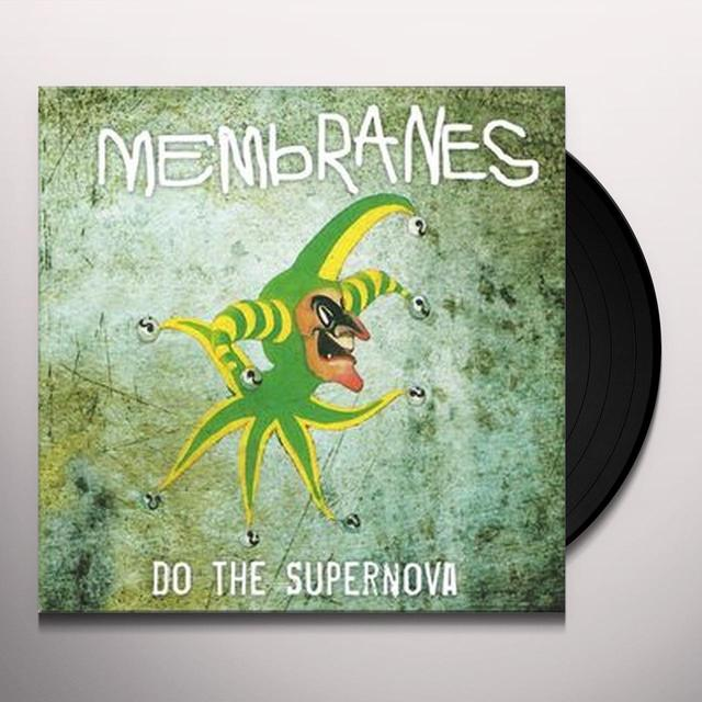 The Membranes DO THE SUPERNOVA Vinyl Record