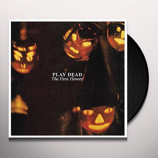 Play Dead FIRST FLOWER Vinyl Record - UK Import