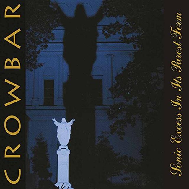 Crowbar SONIC EXCESS IN ITS PUREST FORM Vinyl Record - UK Release