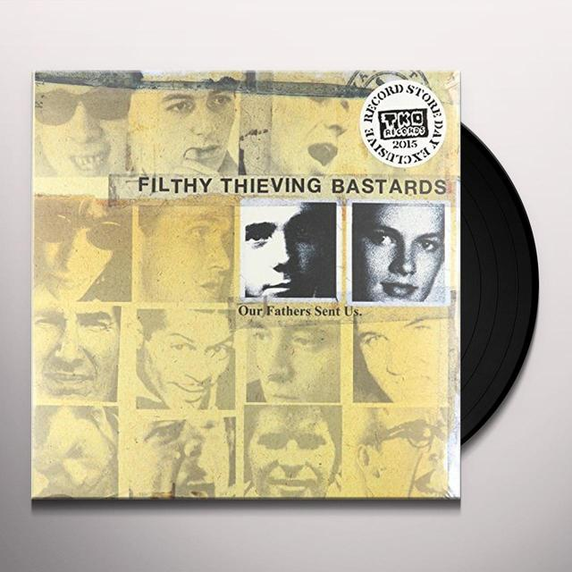Filthy Thieving Bastards OUR FATHERS SENT US Vinyl Record - UK Import