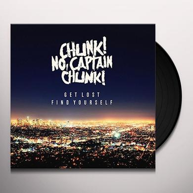 CHUNK NO CAPTAIN CHUNK GET LOST FIND YOURSELF Vinyl Record