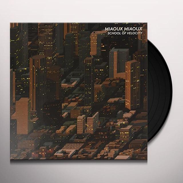 Miaoux Miaoux SCHOOL OF VELOCITY Vinyl Record - UK Import