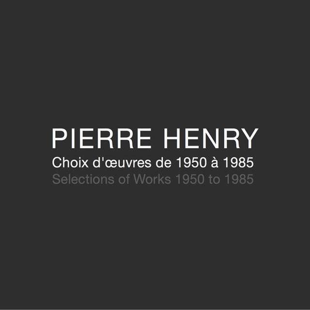 Pierre Henry CHOIX D'OEUVRES DE 1950 A 1985 Vinyl Record