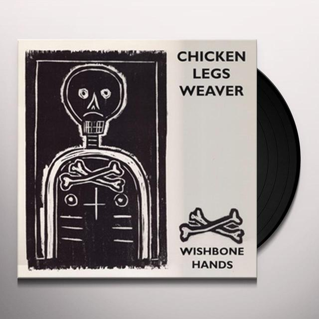 Chicken Legs Weaver WISHBONE HANDS Vinyl Record