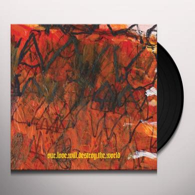 OUR LOVE WILL DESTROY THE WORLD CARNIVOROUS RAINBOWS Vinyl Record