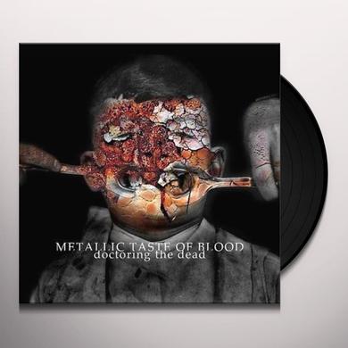 METALLIC TASTE OF BLOOD DOCTORING THE DEAD Vinyl Record